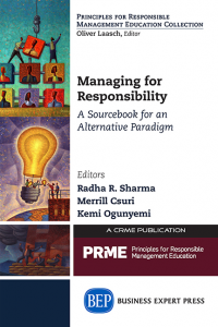 Managing for Responsibility: A Sourcebook for an Alternative Paradigm