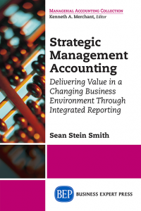 Strategic Management Accounting: Delivering Value in a Changing Business Environment Through Integrated Reporting