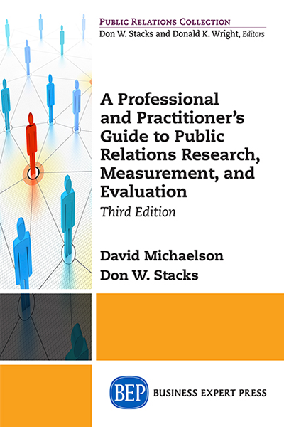 A Professional and Practitioner's Guide to Public Relations Research, Measurement, and Evaluation, Third Edition