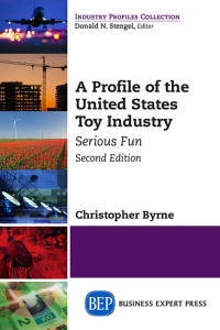 A Profile of the United States Toy Industry, Second Edition: Serious Fun