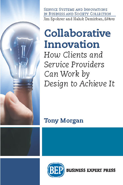 Collaborative Innovation: How Clients and Service Providers Can Work By Design to Achieve It