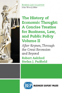 The History of Economic Thought, Volume II: A Concise Treatise for Business, Law, and Public Policy