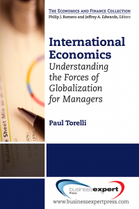 International Economics: Understanding the Forces of Globalization for Managers