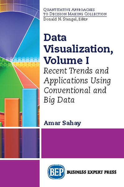 Data Visualization, Volume I: Recent Trends and Applications Using Conventional and Big Data
