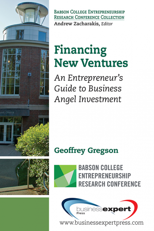 Financing New Ventures: An Entrepreneur's Guide to Business Angel Investment