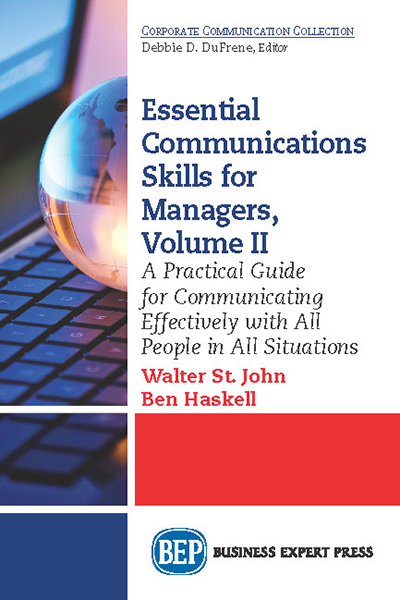 Essential Communications Skills for Managers, Volume II: A Practical Guide for Dealing Effectively with All People in All Situations