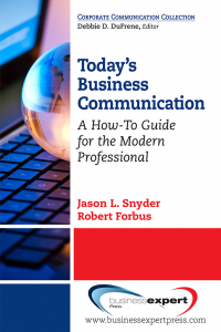 Today's Business Communication: A How-To Guide for the Modern Professional