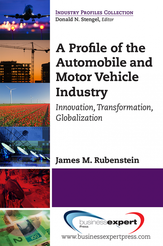 A Profile of the Automobile and Motor Vehicle Industry:Innovation, Transformation, Globalization