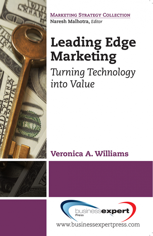 Leading Edge Marketing:Turning Technology into Value