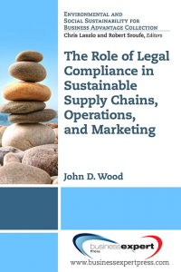 The Role of Legal Compliance in Sustainable Supply Chains, Operations, and Marketing ?