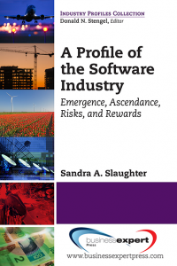 A Profile of the Software Industry: Emergence, Ascendance, Risks, and Rewards