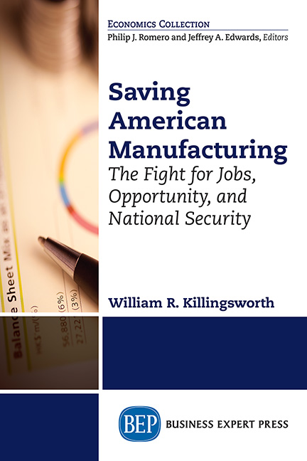 Saving American Manufacturing: The Fight for Jobs, Opportunity, and National Security