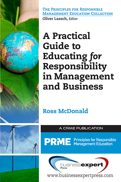 A Practical Guide to Educating for Responsibility in Management and