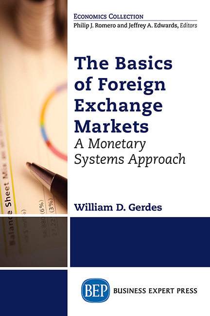 The Basics of Foreign Exchange Markets: A Monetary Systems Approach