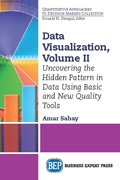Data Visualization, Volume II: Uncovering the Hidden Pattern in Data Using Basic and New Quality Tools