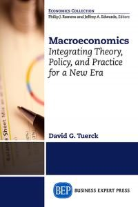 Macroeconomics:Integrating Theory, Policy and Practice for a New Era