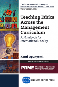 Teaching Ethics Across the Management Curriculum: A Handbook for International Faculty