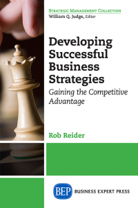 Developing Successful Business Strategies: Gaining the Competitive Advantage