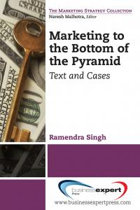 Marketing to the Bottom of the Pyramid: Text and Cases
