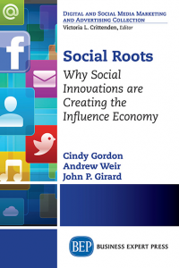 Social Roots: Why Social Innovations Are Creating the Influence Economy