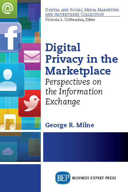 Digital Privacy in the Marketplace: Perspectives on the Information Exchange