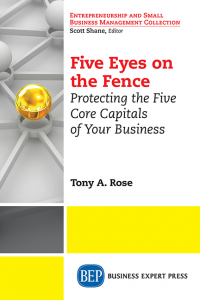 Five Eyes On the Fence: Protecting the Five Core Capitals of Your Business