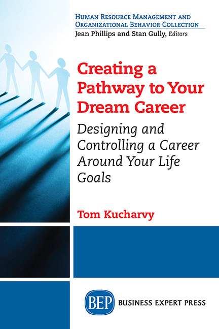 Creating a Pathway to Your Dream Career:Designing and Controlling a Career Around Your Life Goals?