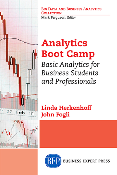 Analytics Boot Camp: Basic Analytics for Business Students and Professionals