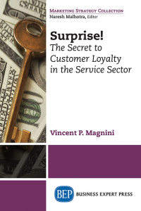 Surprise!: The Secret to Customer Loyalty in the Service Sector