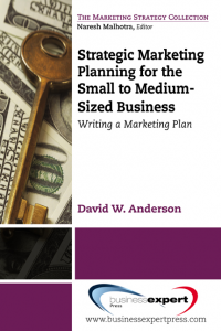 Strategic Marketing Planning for the Small to Medium Sized Business: Writing a Marketing Plan