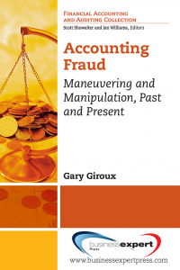 Accounting Fraud: Maneuvering and Manipulation, Past and Present