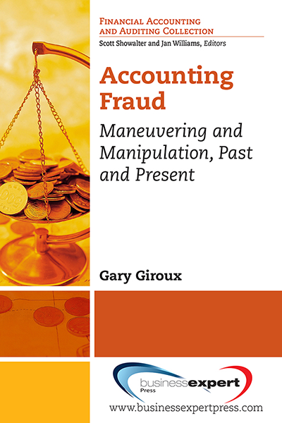 Accounting Fraud Maneuvering And Manipulation Past And Present
