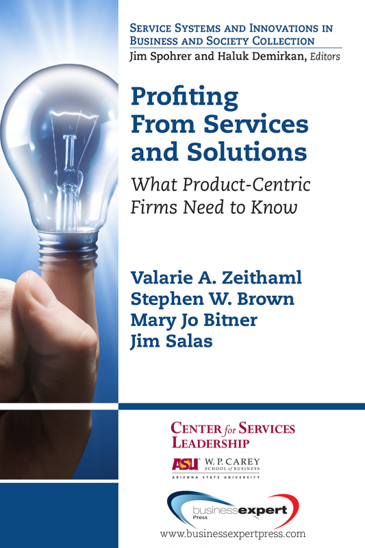 Profiting From Services and Solutions: What Product-Centric Firms Need to Know