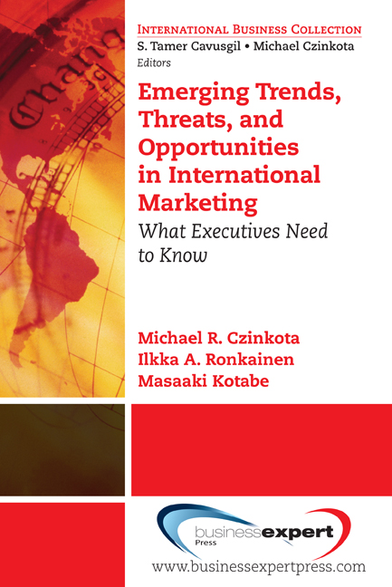 Emerging Trends, Threats and Opportunities in International Marketing: What Executives Need to Know