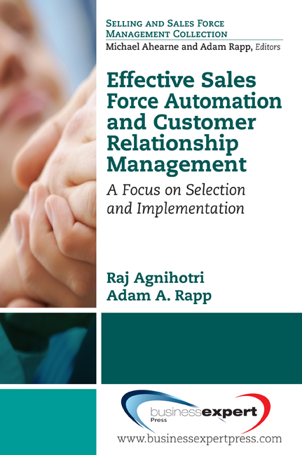 Effective Sales Force Automation and Customer Relationship Management: A Focus on Selection and Implementation