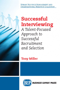 Successful Interviewing: A Talent-Focused Approach to Successful Recruitment and Selection