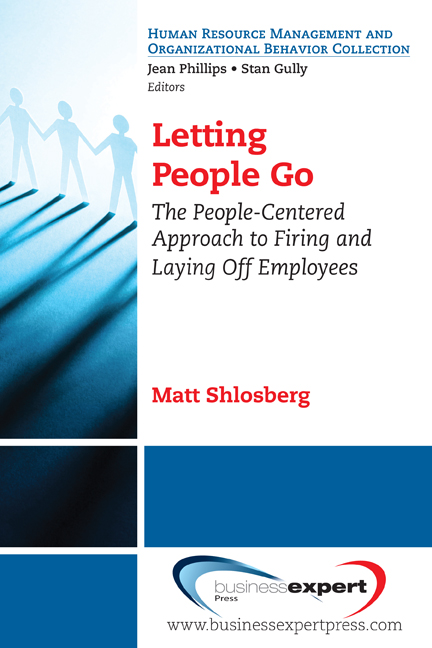 Letting People Go: The People-Centered Approach to Firing and Laying Off Employees