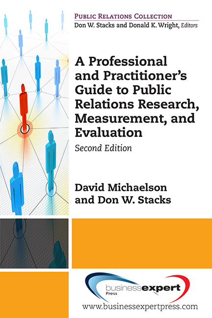A Professional and Practitioner's Guide to Public Relations Research, Measurement, and Evaluation, Second Edition