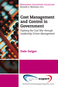Cost Management and Control in Government: Fighting the Cost War Through Leadership Driven Management
