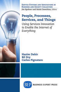 People, Processes, Services, and Things: Using Services Innovation to Enable the Internet of Everything