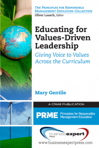 Educating for Values-Driven Leadership: Giving Voice to Values Across the Curriculum