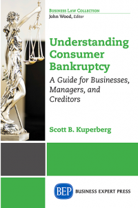 Understanding Consumer Bankruptcy: A Guide for Businesses, Managers, and Creditors