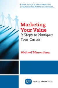 Marketing Your Value: 9 Steps to Navigate Your Career