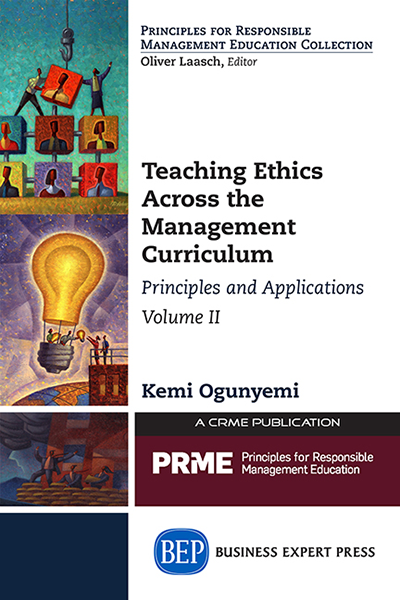 Teaching Ethics Across the Management Curriculum, Volume II: Principles and Applications