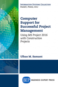 Computer Support for Successful Project Management: Using MS Project 16 with Construction Projects