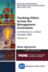 Teaching Ethics Across the Management Curriculum, Volume III: Contributing to a Global Paradigm Shift