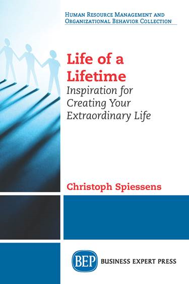 Life of a Lifetime: Inspiration for Creating Your Extraordinary Life