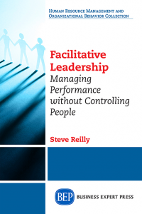 The Facilitative Leader: Managing Performance Without Controlling People