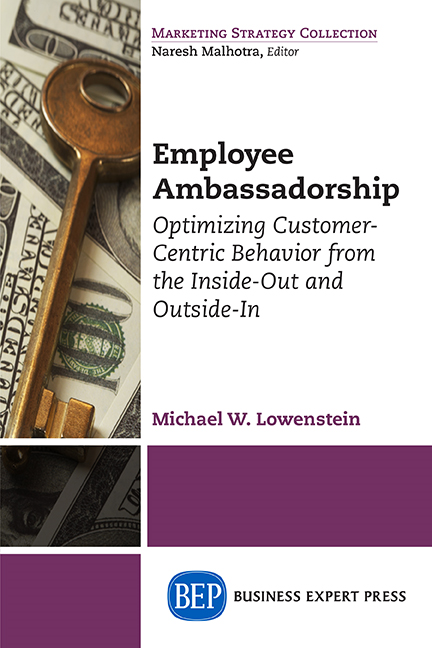 Employee Ambassadorship: Optimizing Customer-Centric Behavior from the Inside-Out and Outside-In