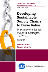 Developing Sustainable Supply Chains to Drive Value: Management Issues, Insights, Concepts, and Tools, Volume II